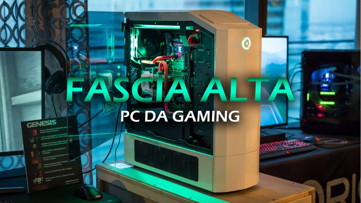 PC da Gaming: Fascia Alta – Guida all'acquisto