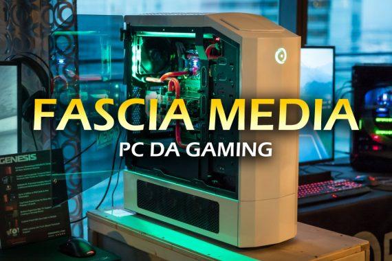 PC da Gaming: Fascia Media – Guida all'acquisto
