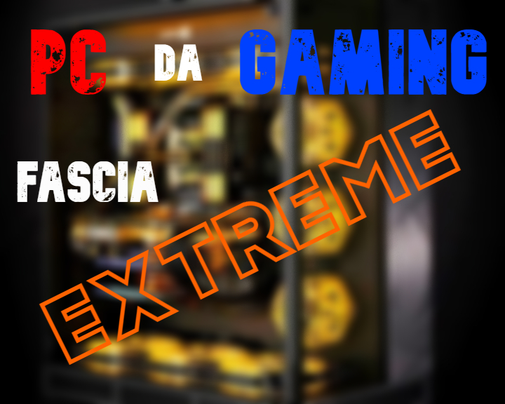 pc da gaming build fascia extreme