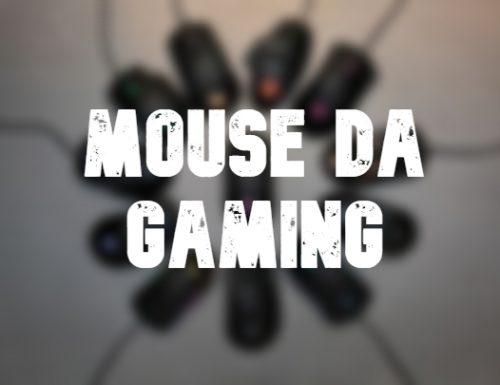 Consigli su quale Mouse da Gaming scegliere