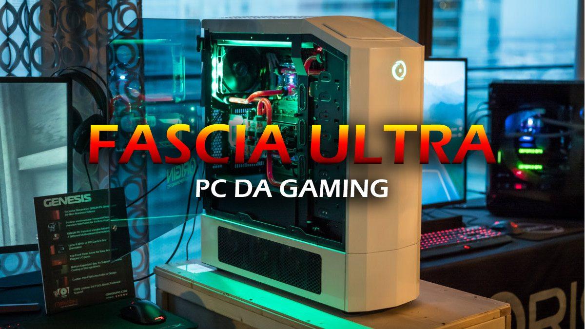 PC da Gaming: Fascia Ultra – Guida all'acquisto