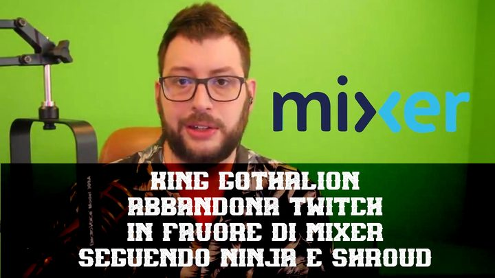 Twitch: anche King Gothalion passa a Mixer