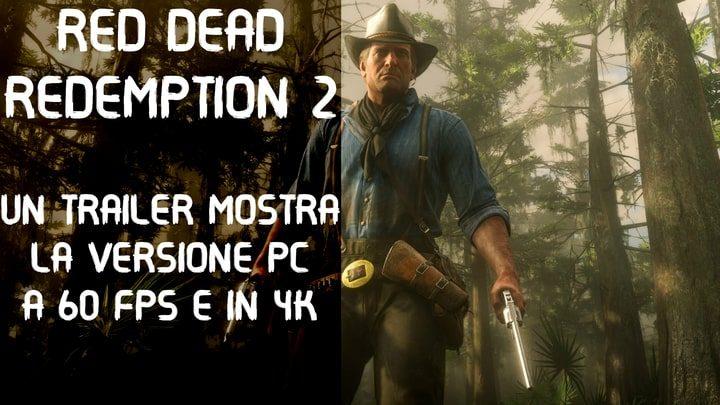 Red Dead Redemption 2 si mostra su PC con un trailer