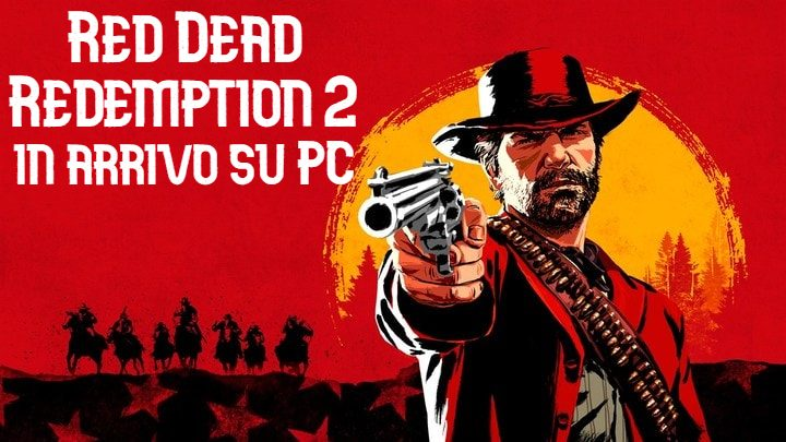 Red Dead Redemption 2 in arrivo su PC