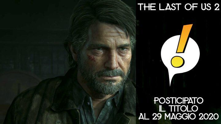 The Last of Us 2: uscita rinviata a Maggio 2020