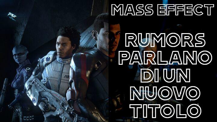 Mass Effect: rumors parlano di un nuovo titolo