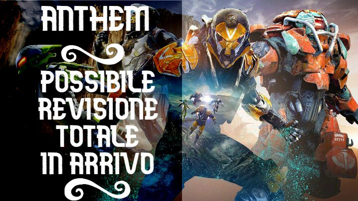 Anthem: revisione completa in arrivo?
