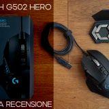 Logitech G502 Hero - Recensione