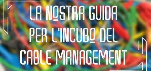 Cable Management: ecco la guida completa