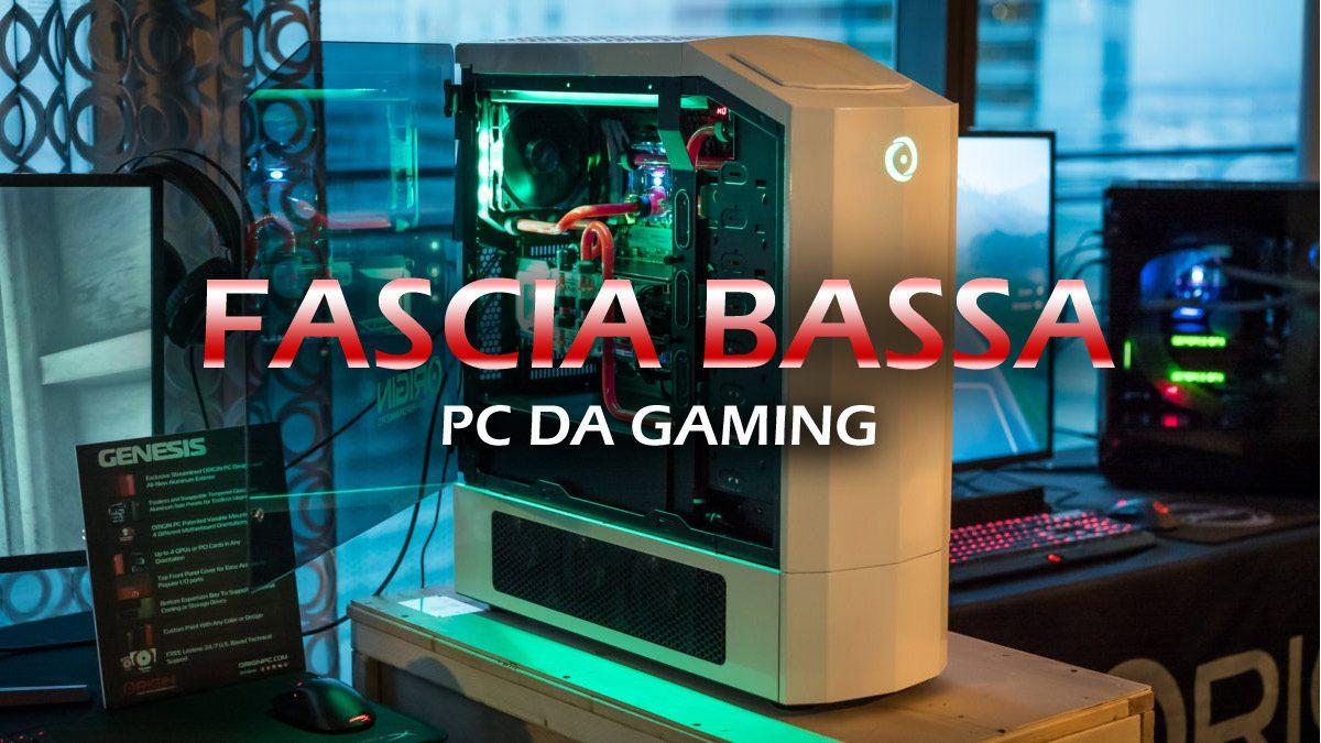 PC da Gaming: Fascia Bassa – Guida all'acquisto