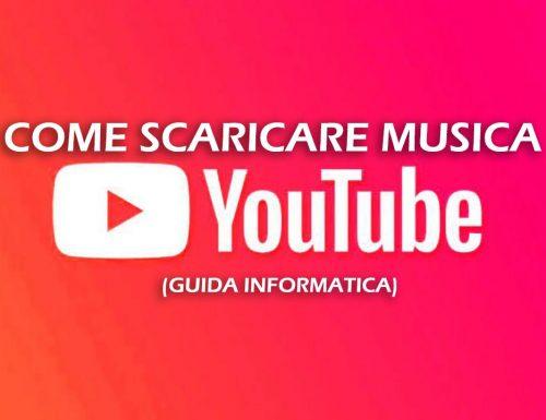 Come scaricare musica da Youtube gratis – Guida informatica