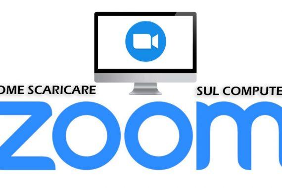 Come scaricare Zoom sul computer e come funziona