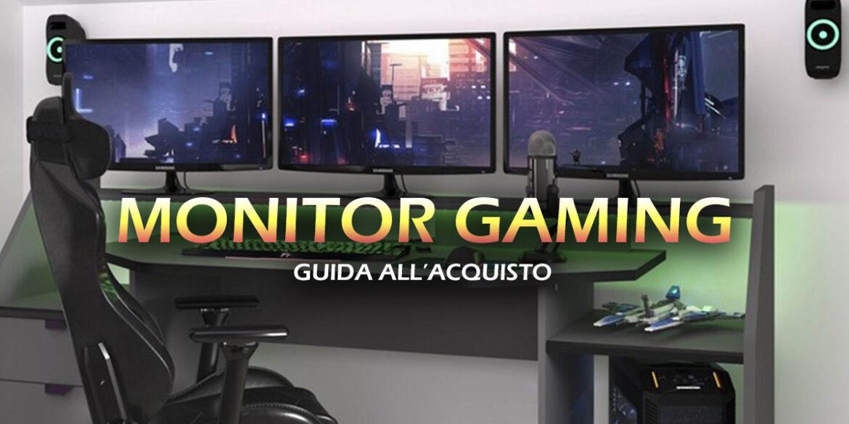 Migliori monitor da gaming: Guida all'acquisto