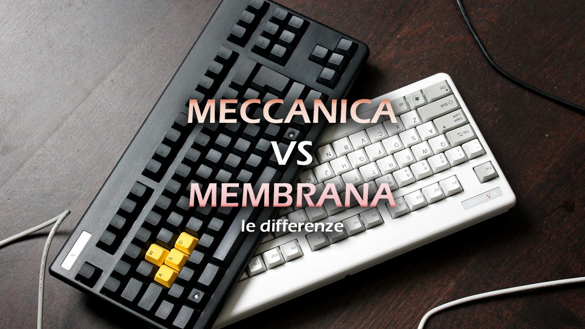 Tastiera meccanica vs membrana: le differenze