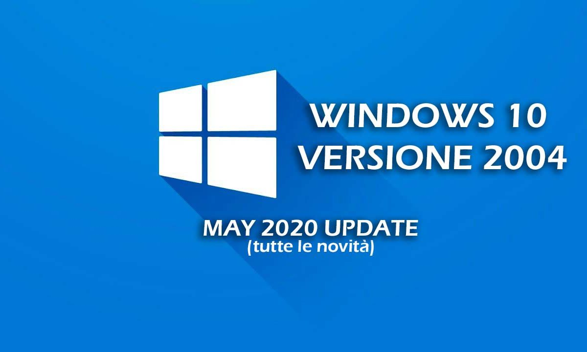 Windows 10 2004: arriva il may 2020 update