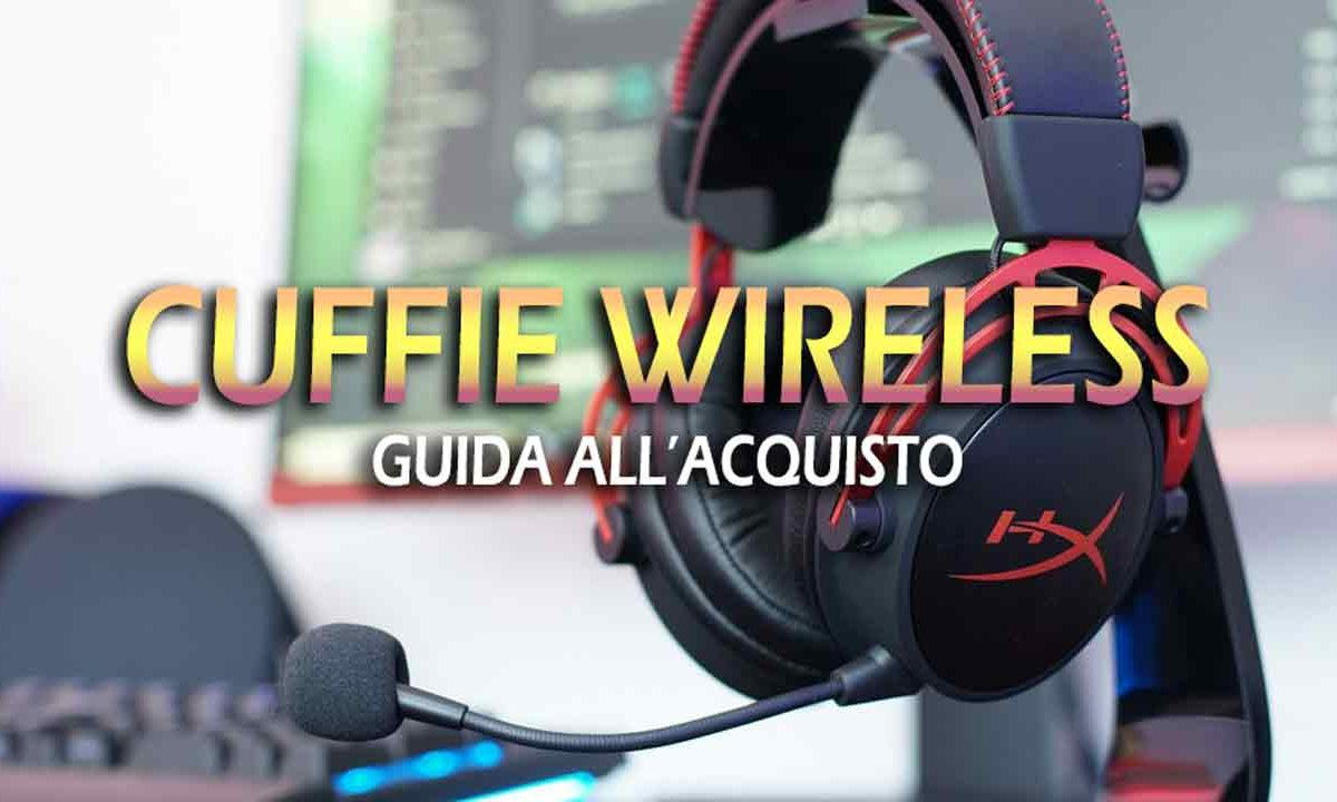 Migliori Cuffie Wireless – Guida all'acquisto